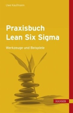 Praxisbuch Lean Six Sigma - Kaufmann, Uwe H.