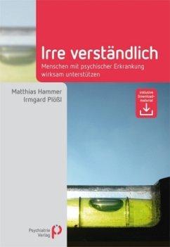 Irre Verständlich - Hammer, Matthias; Plößl, Irmgard