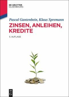 Zinsen, Anleihen, Kredite - Spremann, Klaus; Gantenbein, Pascal