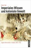 Imperiales Wissen und koloniale Gewalt