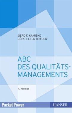 ABC des Qualitätsmanagements - Kamiske, Gerd F.; Brauer, Jörg-Peter