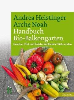 Handbuch Bio-Balkongarten - Heistinger, Andrea