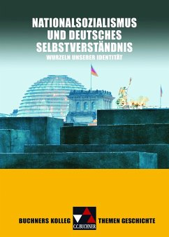 Buchners Kolleg Themen Geschichte. Nationalsozialismus und deutsches Selbstverständnis - Ahbe, Thomas; Pfändtner, Bernhard; Schell, Reiner; Wunderer, Hartmann