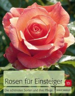 Rosen für Einsteiger - Markley, Robert