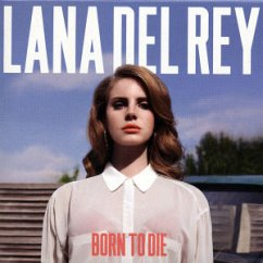 Born To Die (Deluxe Edt.) - Lana Del Rey