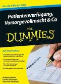 Patientenverfügung, Vorsorgevollmacht & Co für Dummies