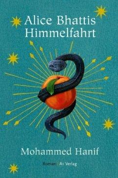 Alice Bhattis Himmelfahrt - Hanif, Mohammed