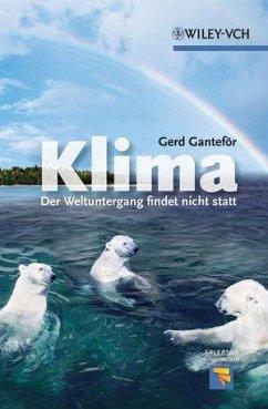 Klima - Der Weltuntergang findet nicht statt - Ganteför, Gerd