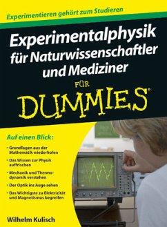 Experimentalphysik für Naturwissenschaftler und Mediziner für Dummies - Kulisch, Wilhelm