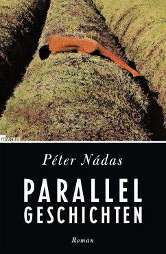 Parallelgeschichten - Nádas, Péter
