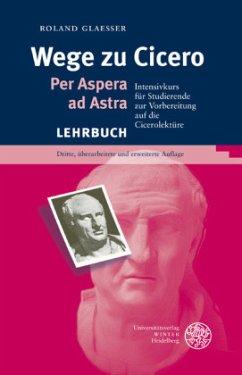 Wege zu Cicero - Glaesser, Roland
