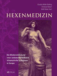 Hexenmedizin - Müller-Ebeling, Claudia;Rätsch, Christian;Storl, Wolf-Dieter