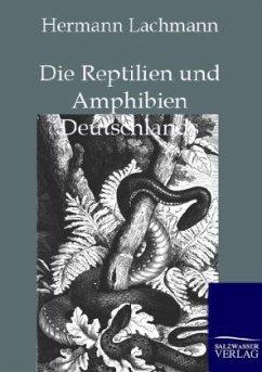 Die Reptilien und Amphibien Deutschlands - Lachmann, Hermann