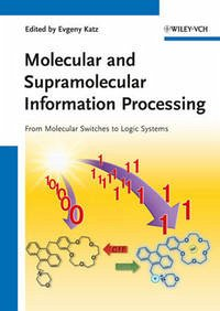 Molecular and Supramolecular Information Processing