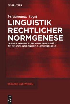Linguistik rechtlicher Normgenese - Vogel, Friedemann
