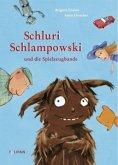 Schluri Schlampowski und die Spielzeugbande / Schluri Schlampowski Bd.1