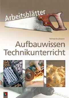 Aufbauwissen Technikunterricht Arbeitsblätter