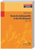 Deutsche Außenpolitik in der Ära Bismarck