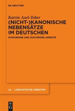 (Nicht-)kanonische Nebensätze im Deutschen - Axel-Tober, Katrin
