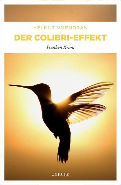 Der Colibri-Effekt / Kommissar Haderlein Bd.3 - Vorndran, Helmut