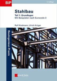 Stahlbau 1 - Krüger, Ulrich; Kindmann, Rolf