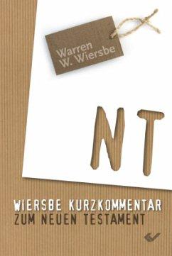 Wiersbe - Kurzkommentar zum NT - Wiersbe, Warren W.