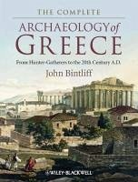 The Complete Archaeology of Greece - Bintliff, John
