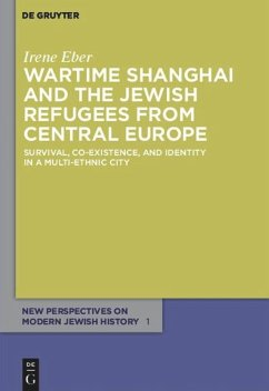 Wartime Shanghai and the Jewish Refugees from Central Europe - Eber, Irene