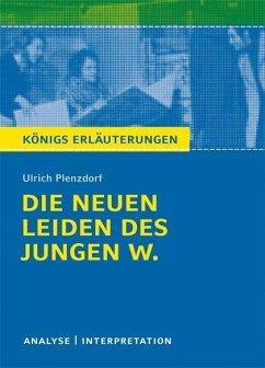Die neuen Leiden des jungen W. von Ulrich Plenzdorf. Textanalyse und Interpretation - Plenzdorf, Ulrich