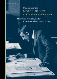 Möbel, Kunst und feine Nerven - Muscheler, Ursula