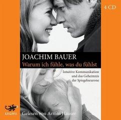 Warum ich fühle, was du fühlst, 4 Audio-CDs - Bauer, Joachim