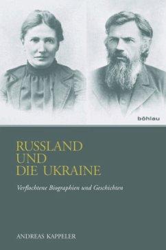 Russland und die Ukraine - Kappeler, Andreas