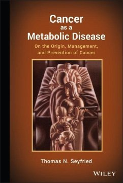 Cancer as a Metabolic Disease - Seyfried, Thomas