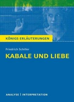 Kabale und Liebe von Friedrich Schiller. Textanalyse und Interpretation - Schiller, Friedrich