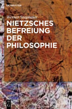 Nietzsches Befreiung der Philosophie - Stegmaier, Werner