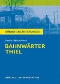 Bahnwärter Thiel von Gerhart Hauptmann. Textanalyse und Interpretation
