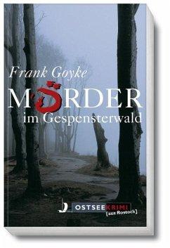 Mörder im Gespensterwald - Goyke, Frank