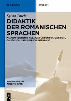 Didaktik der romanischen Sprachen - Thiele, Sylvia