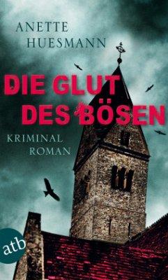 Die Glut des Bösen / Journalistin Emma Lehmann Bd.1 - Huesmann, Anette