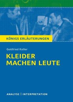 Kleider machen Leute von Gottfried Keller. Textanalyse und Interpretation - Keller, Gottfried