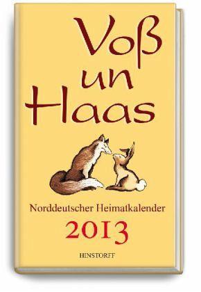 Voß un Haas 2013 - Voß un Haas 2013: Norddeutscher Heimatkalender [Feb 01, 2012] Hartmut Brun
