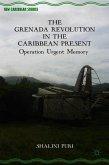 The Grenada Revolution in the Caribbean Present: Operation Urgent Memory