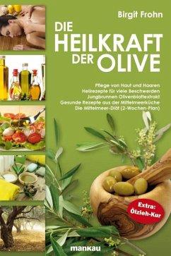 Die Heilkraft der Olive - Frohn, Birgit