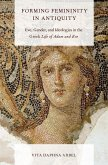 Forming Femininity in Antiquity: Eve, Gender, and Ideologies in the Greek Life of Adam and Eve
