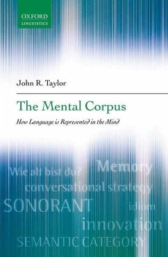 The Mental Corpus: How Language Is Represented in the Mind - Taylor, John R.