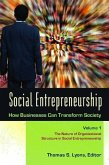 Social Entrepreneurship [3 Volumes]: How Businesses Can Transform Society