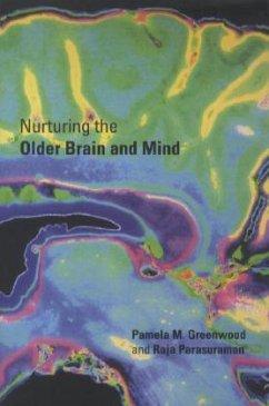 Nurturing the Older Brain and Mind - Greenwood, Pamela M.; Parasuraman, Raja