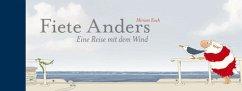 Fiete Anders - Eine Reise mit dem Wind - Koch, Miriam