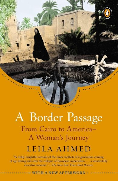A Border Passage: From Cairo to America - A Woman's Journey - Ahmed, Leila