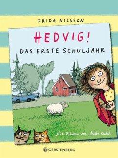 Das erste Schuljahr / Hedvig! Bd.1 - Nilsson, Frida